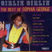 Girlie Girlie - the Best of Sophia George