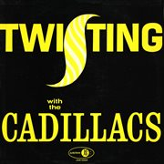 Twisting with the cadillacs cover image