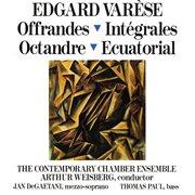 Edgard varese: offrandes; integrales; octandre; ecuatorial cover image