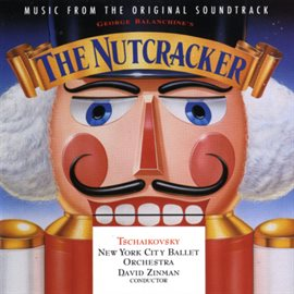 George Balanchine's The Nutcracker - Music From The Original Soundtrack, book cover