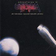 Adventures in Utopia
