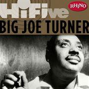 Rhino hi-five: big joe turner cover image