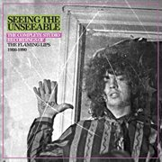 Seeing the unseeable: the complete studio recordings of the flaming lips 1986-1990 cover image