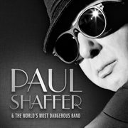 Paul Shaffer & the World's Most Dangerous Band