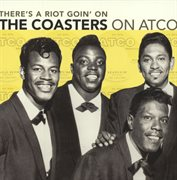 There's a riot goin' on: the Coasters on Atco cover image