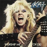 Worship Me or Die!