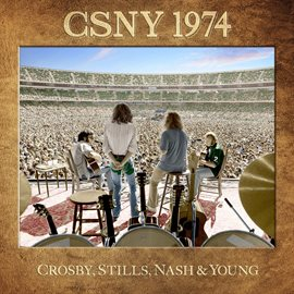 Csny 1974 / Crosby, Stills, Nash & Young