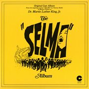 "The ""selma"" Album: A Musical Tribute to Dr. Martin Luther King, Jr"