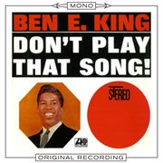 Don't Play That Song (Mono) / Ben E. King