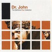 Definitive Pop: Dr. John