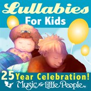 Music for little people 25th anniversary lullabies cover image