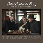 Peter, paul and mary with symphony orchestra - the prague sessions cover image