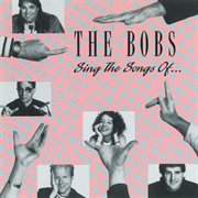 The Bobs Sing the Songs of