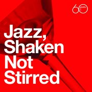 Atlantic 60th: Jazz, Shaken Not Stirred
