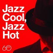 Atlantic 60th: Jazz Cool, Jazz Hot