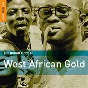 The Rough Guide to West African Gold