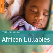 Rough guide to african lullabies