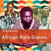The Rough Guide to African Rare Groove