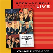 Rock and roll hall of fame volume 7: 2002- 2003 cover image