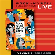 Rock and roll hall of fame volume 8: 2004-2005 cover image