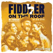 Fiddler on the roof 2018 cast recording (in yiddish) cover image