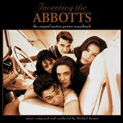 Inventing the Abbotts : the original motion picture soundtrack cover image