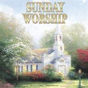 Thomas kinkade: sunday worship cover image