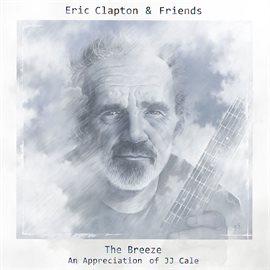 Eric Clapton & Friends - The Breeze (An Appreciation Of Jj Cale) / Eric Clapton