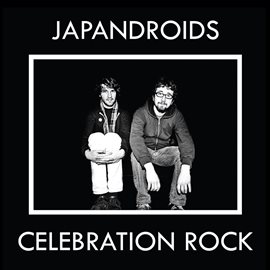 Celebration Rock / Japandroids