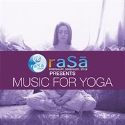 Rasa Living Presents Music for Yoga