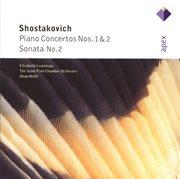 Shostakovich: Piano Concertos Nos 1 & 2, Piano Sonata No.2  -  Apex