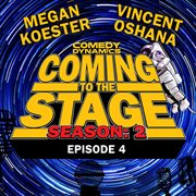 Coming to the Stage: Season 2 Episode 4