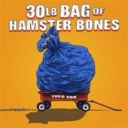 30lb Bag Of Hamster Bones