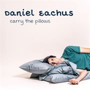 Carry the Pillows