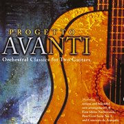 Progetto Avanti - Orchestral Classics for Two Guitars