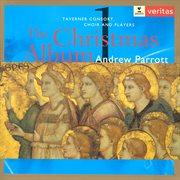 Christmas Album, Vol. 1 (Taverner Consort, Parrott)
