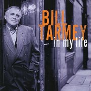 TARMEY, Bill: In My Life cover image