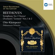 Beethoven : Symphony No.3 'eroica' - Overtures: 'leonore' Nos.1 & 2