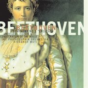 """Symphony no. 3: """"Eroica"""" ; Overtures, Fidelio & Consecration of the house cover image"""