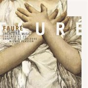 Faure: requiem & orchestral music cover image