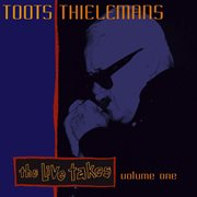 The live takes, vol.1: toots thielemans cover image