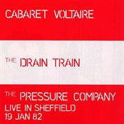 The Drain Train & the Pressure Company: Live in Sheffield