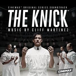 The Knick (Original Series Soundtrack)
