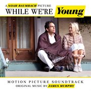 While We're Young (Original Soundtrack Album) / James Murphy