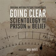 Going Clear: Scientology And The Prison Of Belief (Original Soundtrack Album) / Will Bates