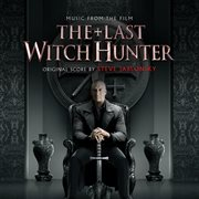 The last witch hunter (original motion picture soundtrack) cover image