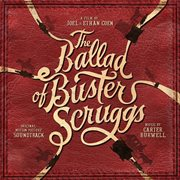 The ballad of buster scruggs (original motion picture soundtrack) cover image