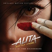 Alita Battle Angel (original Motion Picture Soundtrack)
