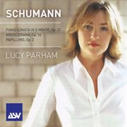 Schumann: piano sonata in g minor; kreisleriana; papillons cover image