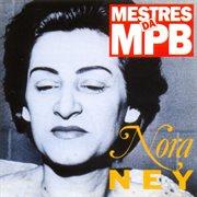 Mestres da mpb - nora ney